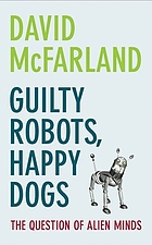 Guilty robots, happy dogs : the question of alien minds