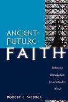Ancient-future faith : rethinking evangelicalism for a postmodern world