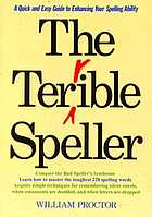 The terrible speller : a quick-and-easy guide to enhancing your spelling ability
