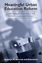 Meaningful urban education reform : confronting the learning crisis in mathematics and science