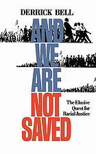 And we are not saved : the elusive quest for racial justice