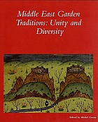 Middle East garden traditions : unity and diversity : questions, methods and resources in a multicultural perspective