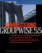 Administering GroupWise 5.5Administering GroupWise