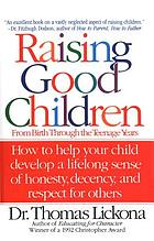 Raising good children : helping your child through the stages of moral development
