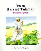 Young Harriet Tubman : freedom fighter