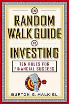 The random walk guide to investing : ten rules for financial success