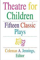 Theatre for children : fifteen classic plays