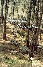 Rerooted in Jerusalem : recollections of a poet and scientist