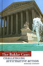 The Bakke case : challenge to affirmative action