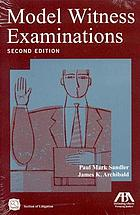 Model witness examinations