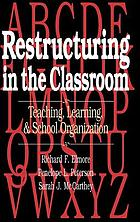Restructuring in the classroom : teaching, learning, and school organization