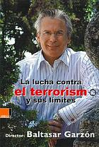 La lucha contra el terrorismo y sus límites