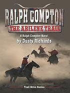 The Abilene Trail : a Ralph Compton novel