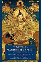 The nectar of Manjushri's speech : a detailed commentary on Shantideva's Way of the Bodhisattva