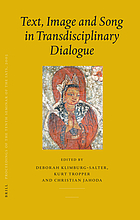 Text, image and song in transdisciplinary dialogue PIATS 2003 : Tibetan studies : proceedings of the tenth seminar of the International Association for Tibetan Studies, Oxford, 2003