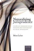 Naturalizing jurisprudence : essays on American legal realism and naturalism in legal philosophy