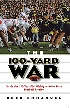 The 100-yard war : inside the 100-year-old Michigan-Ohio state football rivalry