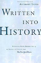 Written into history : Pulitzer Prize reporting of the twentieth century from the New York times