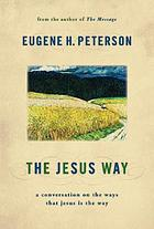 The Jesus way : a conversation on the ways that Jesus is the way