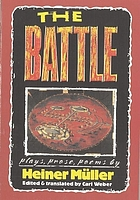 The battle : plays, prose, poems