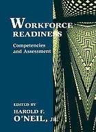 Workforce readiness : competencies and assessment