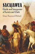 Sacajawea : guide and interpreter of Lewis and Clark