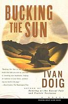 Bucking the sun : a novel