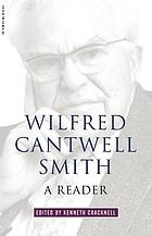 Wilfred Cantwell Smith : a reader
