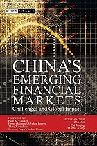 China's emerging financial markets : challenges and global impact