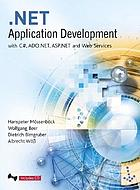 Net application development : with C♯, ASP.NET, ADO.NET, and Web services