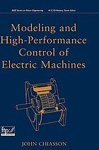 Modeling and high performance control of electric machines