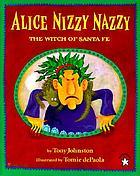 Alice Nizzy Nazzy, the Witch of Santa Fe