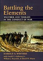 Battling the elements : weather and terrain in the conduct of war