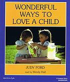 Wonderful ways to love a child
