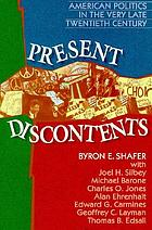 Present discontents : American politics in the very late twentieth century
