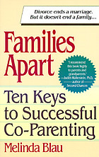 Families apart : ten keys to successful co-parenting