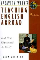 Teaching English abroad : talk your way around the world!