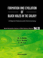 Formation and evolution of black holes in the galaxy : selected papers with commentary