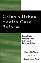 China's urban health care reform : from state protection to individual responsibility