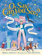 O, say can you see? : American symbols and landmarksO, say can you see? : America's symbols, landmarks, and inspiring words