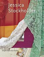 Jessica Stockholder : vortex in the play of theater with real passion ; [anlässlich der Ausstellung Jessica Stockholder - Mary Heilmann (Gemälde aus der Sammlung Hauser und Wirth) im Kunstmuseum St. Gallen, 18. März bis 25. Juni 2000]