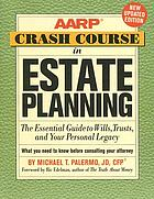 AARP crash course in estate planning : the essential guide to wills, trusts, and your personal legacy