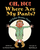 Oh, no! Where are my pants? and other disasters : poems