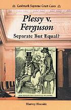 Plessy v. Ferguson : separate but equal?