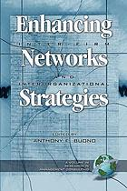Enhancing inter-firm networks and interorganizational strategies