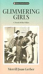Glimmering girls : a novel of the fifties