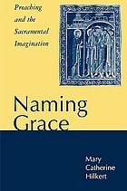 Naming grace : preaching and the sacramental imagination