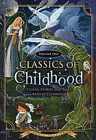 Classics of childhood. classic stories and tales read by celebrities