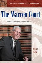 The Warren court : justices, rulings, and legacy
