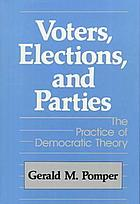 Voters, elections, and parties : the practice of democratic theory